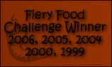 Fiery Food Challenge Winner 2006, 2005, 2004, 2000, 1999